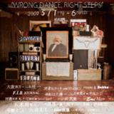 "!!!Vacant Poening Event!!! ""WRONG DANCE RIGHT STEP"""
