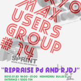 Tokyo Max Users Group #14  [ Re-praise Pd and RjDj ]
