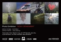 写真展『NOW I REMEMBER』 STITCH TOKYOにて開催
