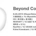 オーディオ&ビジュアル・プログラマーが大集結!サウンドライブイベント「Beyond Code」8月26日、SuperDeluxeにて開催